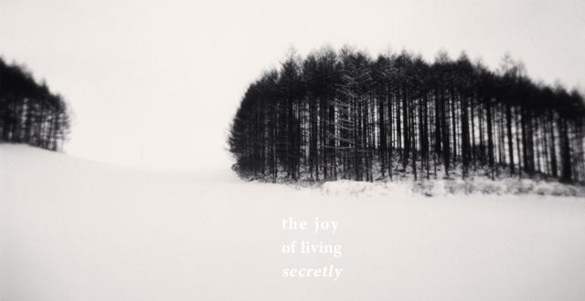THE JOY OF LIVINGSECRETLY