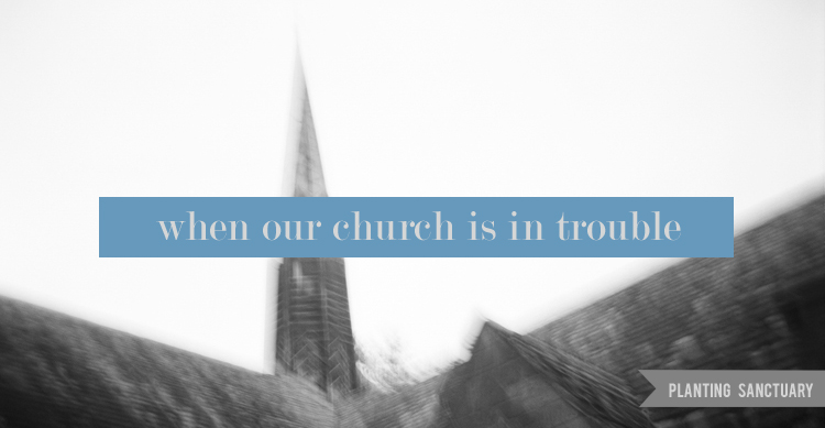WHEN OUR CHURCH IS IN TROUBLE