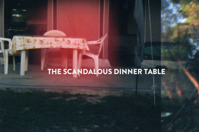 blog / the scandalous dinner table