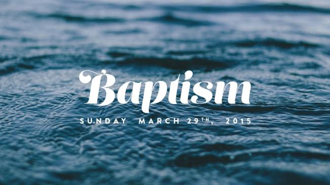 [SLIDE] Baptism 032915-01